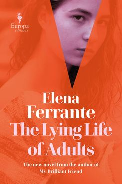 The Lying Life of Adults, by Elena Ferrante (September 1)