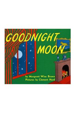 Goodnight Moon, by Margaret Wise Brown and Clement Hurd