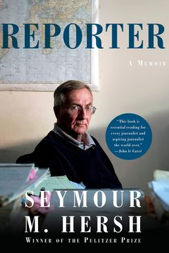 Reporter by Seymour M. Hersh