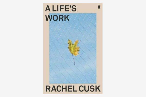 'A Life's Work' by Rachel Cusk