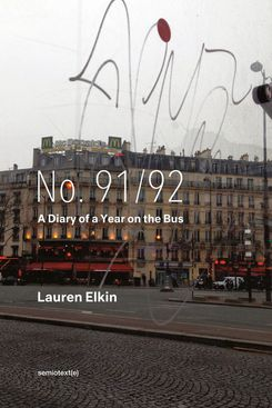 No. 91/92: A Diary of a Year on the Bus by Lauren Elkin