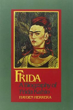 Frida: A Biography of Frida Kahloby Hayden Herrera