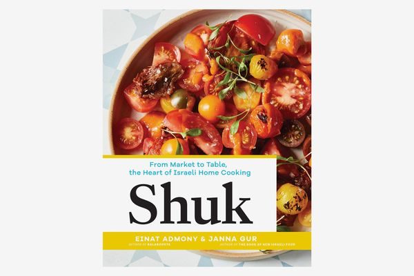 Shuk: From Market to Table, the Heart of Israeli Home Cooking