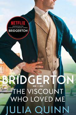 Bridgerton: The Viscount Who Loved Me by Julia Quinn