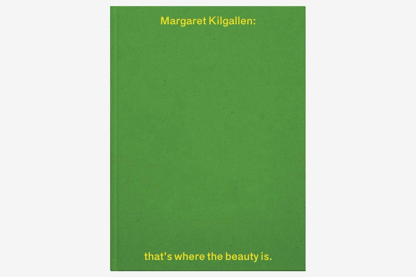 Margaret Kilgallen: That's Where the Beauty Is