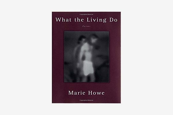 What the Living Do by Marie Howe