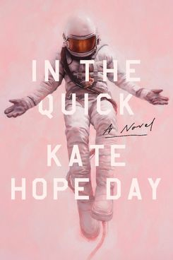 In the Quick, by Kate Hope Day