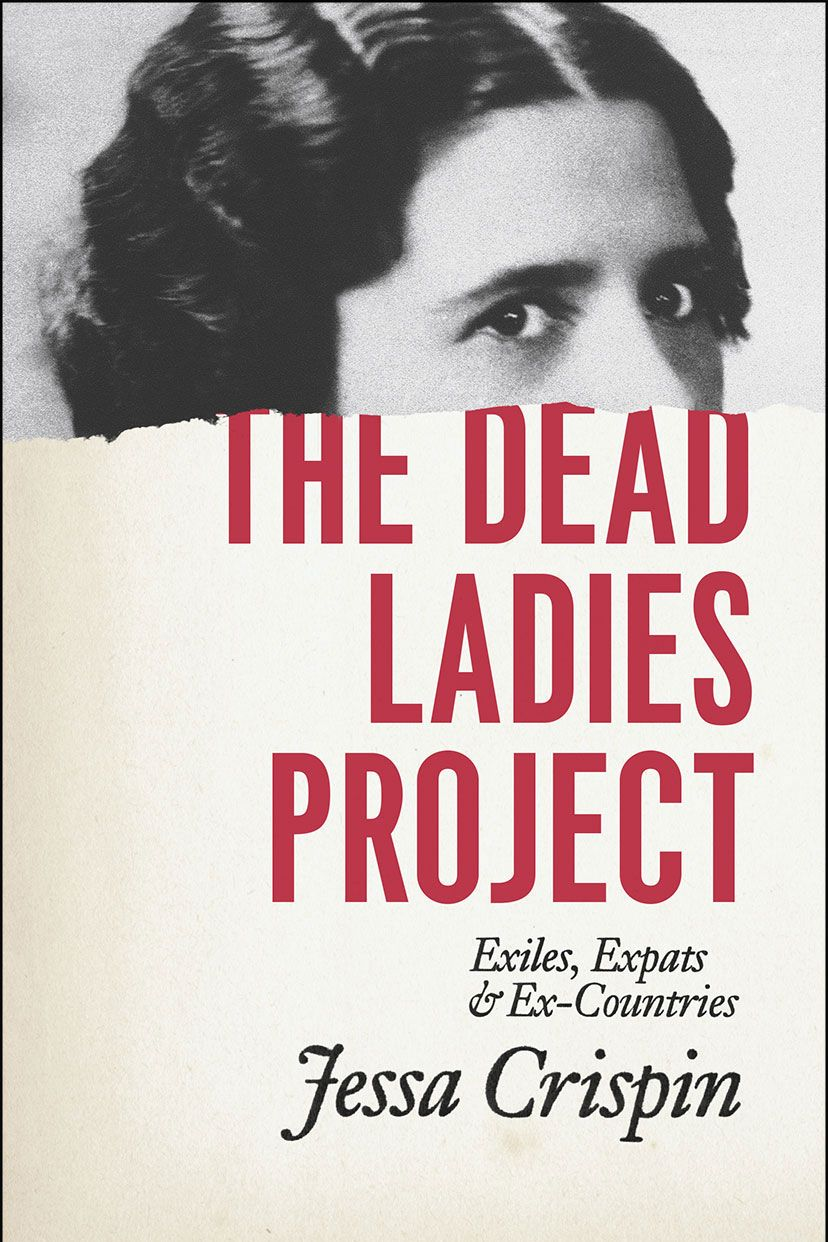 The Dead Ladies Project: Exiles, Expats, and Ex-Countries by Jessa Crispin