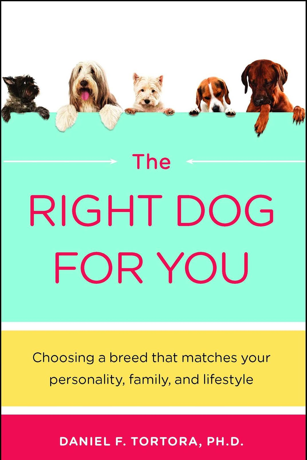 <em>The Right Dog For You</em>, by Daniel F. Tortora