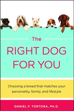 The Right Dog For You, by Daniel F. Tortora