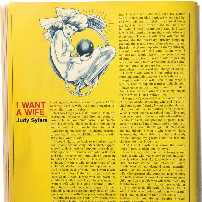 I Want A Wife By Judy Brady Syfers New York Mag  I Want A Wife The Timeless S Feminist Manifesto By Judy Syfers  Brady Www Oppapers Com Essays also Sample Essays For High School Students  Narrative Essay Examples For High School