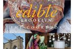 Edible Brooklyn: The Cookbook, Out in October, Gets Its First Review Today