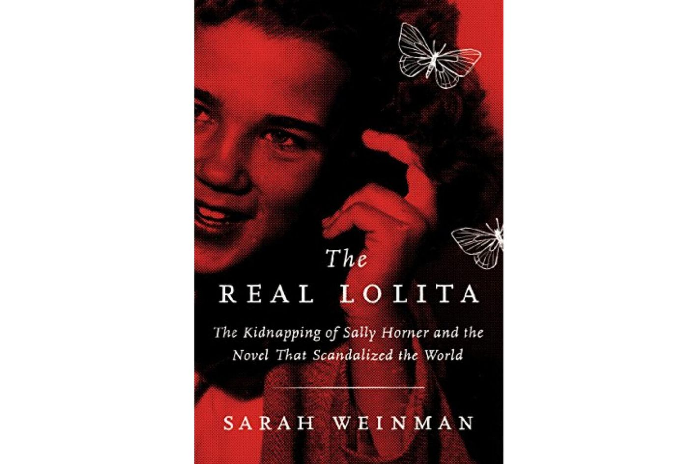 6. <em>The Real Lolita</em>, by Sarah Weinman (Ecco)