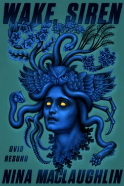Wake, Siren by Nina MacLaughlin