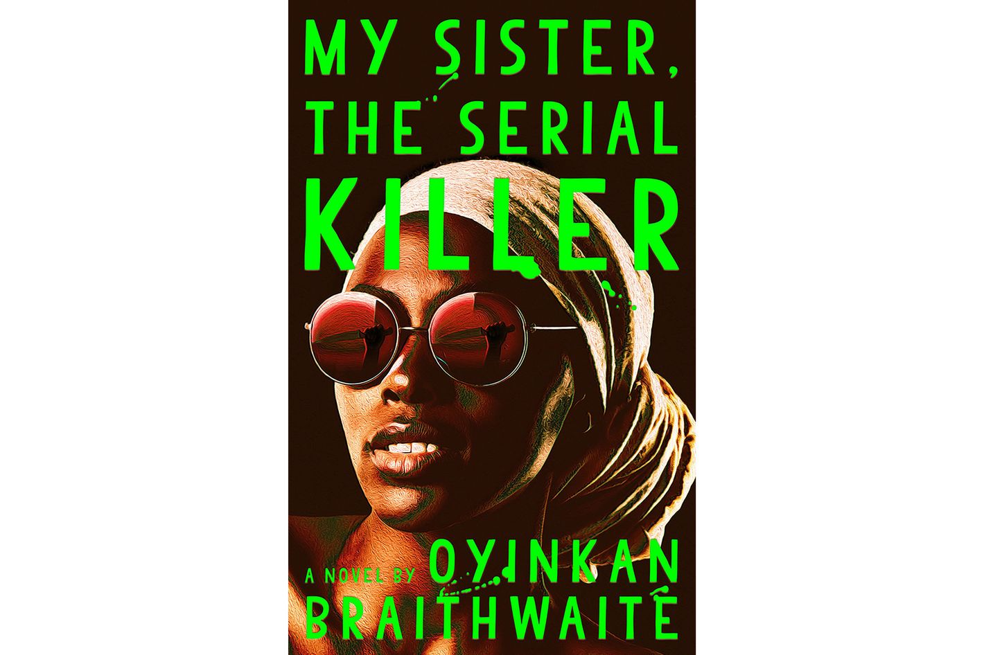 8. <em>My Sister, the Serial Killer</em>, by Oyinkan Braithwaite (Doubleday)