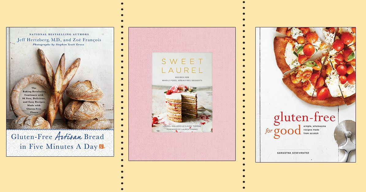 The Best Gluten Free Cookbooks According To Bakers And Chefs