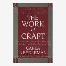 The Work of Craft by Carla Needleman