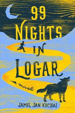 99 Nights in Logar, by Jamil Jan Kochai (Viking, Jan. 8)