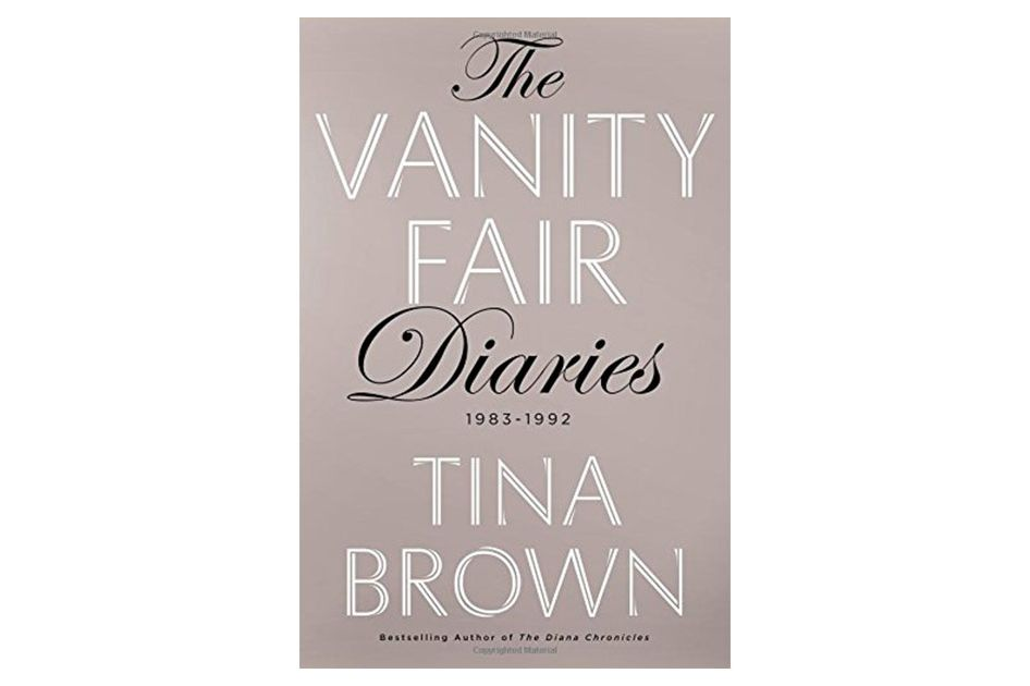 The Vanity Fair Diaries: 1983 - 1992 by Tina Brown