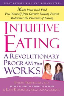 Intuitive Eating: A Revolutionary Program That Works by Evelyn Tribole and Elyse Resch