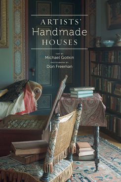 Artists' Handmade Houses, by Michael Gotkin and Don Freeman