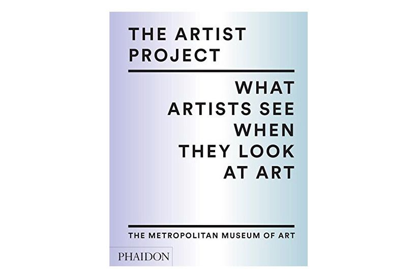 The Artist Project: What Artists See When They Look at Art