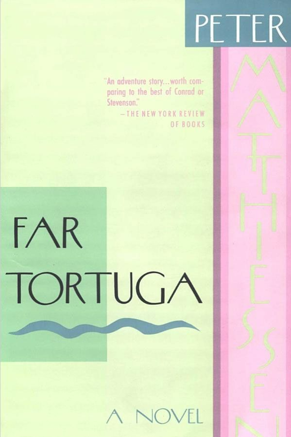 Far Tortuga by Peter Matthiessen