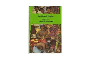 Prehispanic Cooking (Biblioteca Interamericana Bilingüe)