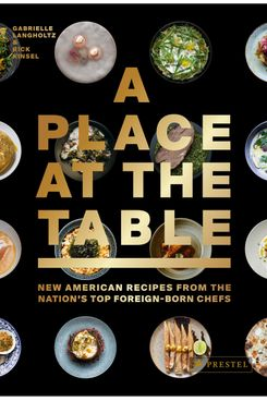 A Place at the Table: New American Recipes From the Nation's Top Foreign-Born Chefs