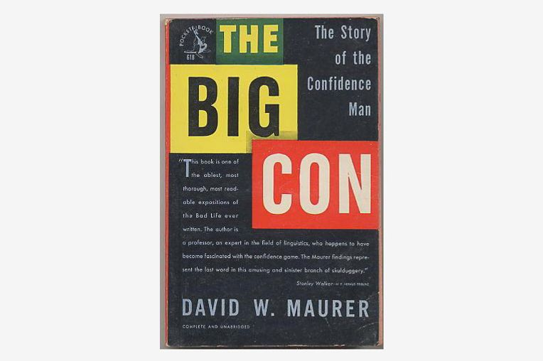 The Big Con: The Story of the Confidence Man by David Maurer