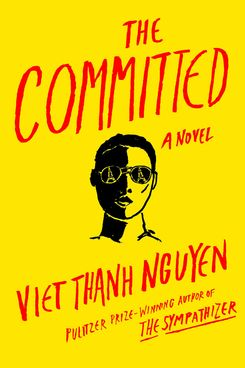 The Committed by Viet Thanh Nguyen (March 2)