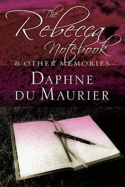 The Rebecca Notebook by Daphne du Maurier