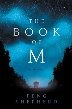 The Book of M by Peng Shepherd (2018)