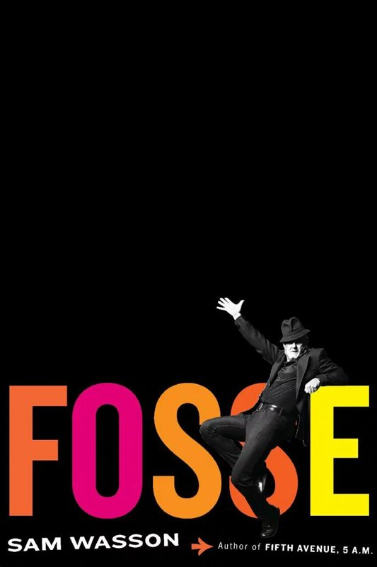 <em>Fosse</em> by Sam Wasson