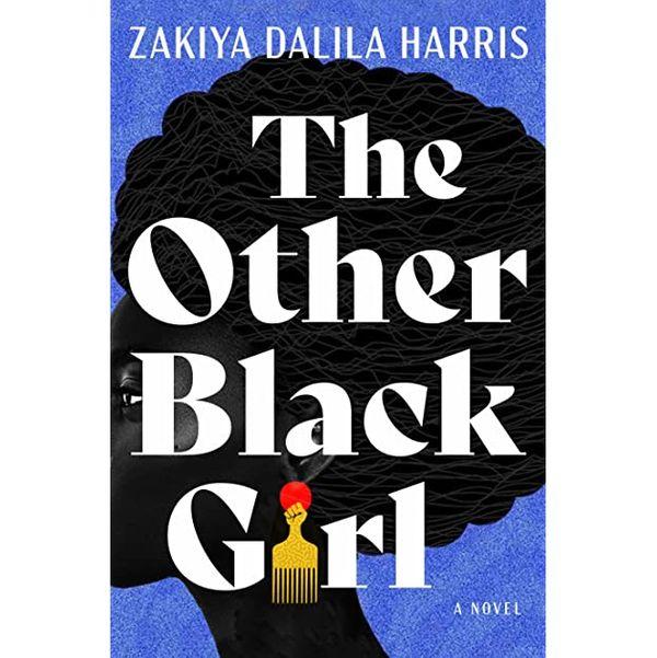 The Other Black Girl: A Novel by Zakiya Dalila Harris