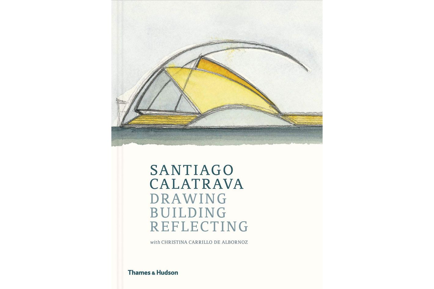 <em>Drawing, Building, Reflecting </em>by Santiago Calatrava With Cristina Carrillo de Albornoz