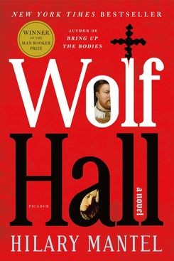 Wolf Hall, by Hilary Mantel