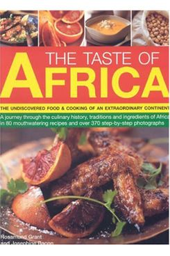 Taste of Africa: 70 Easy-To-Cook Recipes from an Undiscovered Cuisine