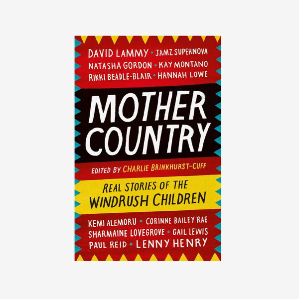 """Mother Country: Real Stories of the Windrush Children,"" by Charlie Brinkhurst-Cuff"