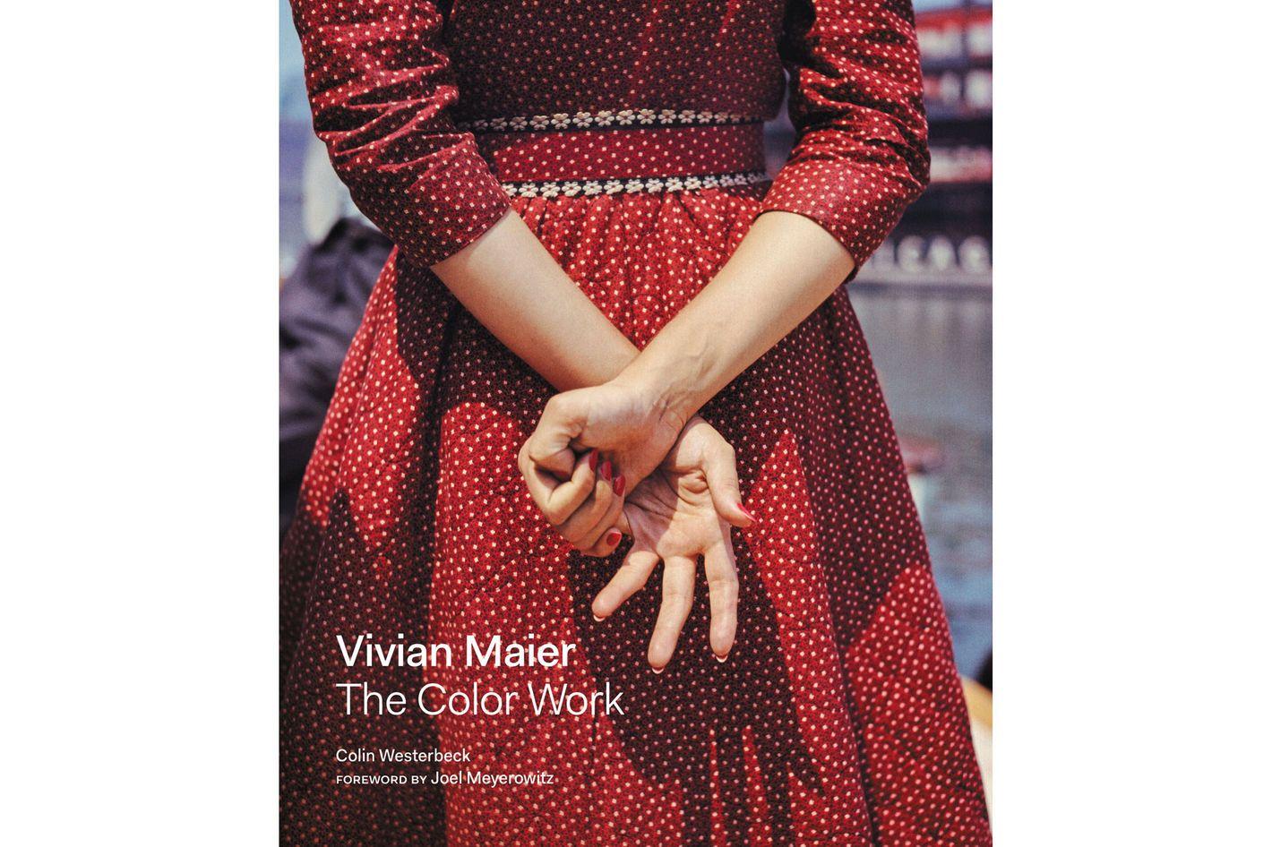 <em>Vivian Maier: The Color Work </em>byColin Westerbeck