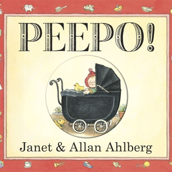 Peepo! by Allan Ahlberg and Janet Ahlberg