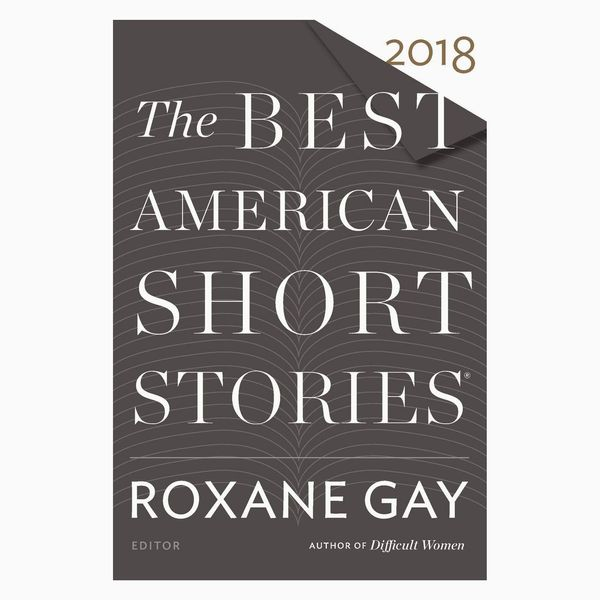 Best American Short Stories 2019 edited by Roxane Gay