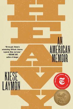 Heavy: An American Memoir, by Kiese Laymon