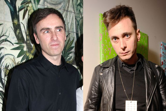 Raf Simons and Hedi Slimane.