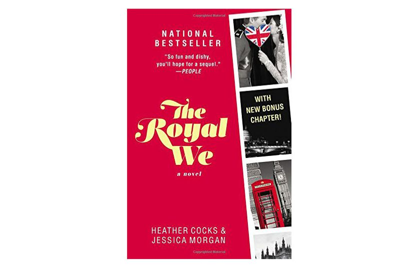 The Royal We by Heather Cocks and Jessica Morgan