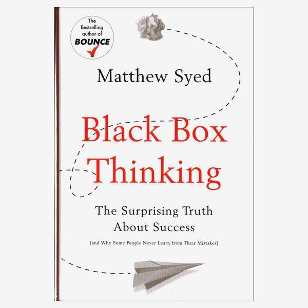 Black Box Thinking, by Matthew Syed