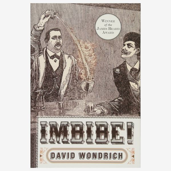 """Imbibe! Updated and Revised Edition"" by David Wondrich"