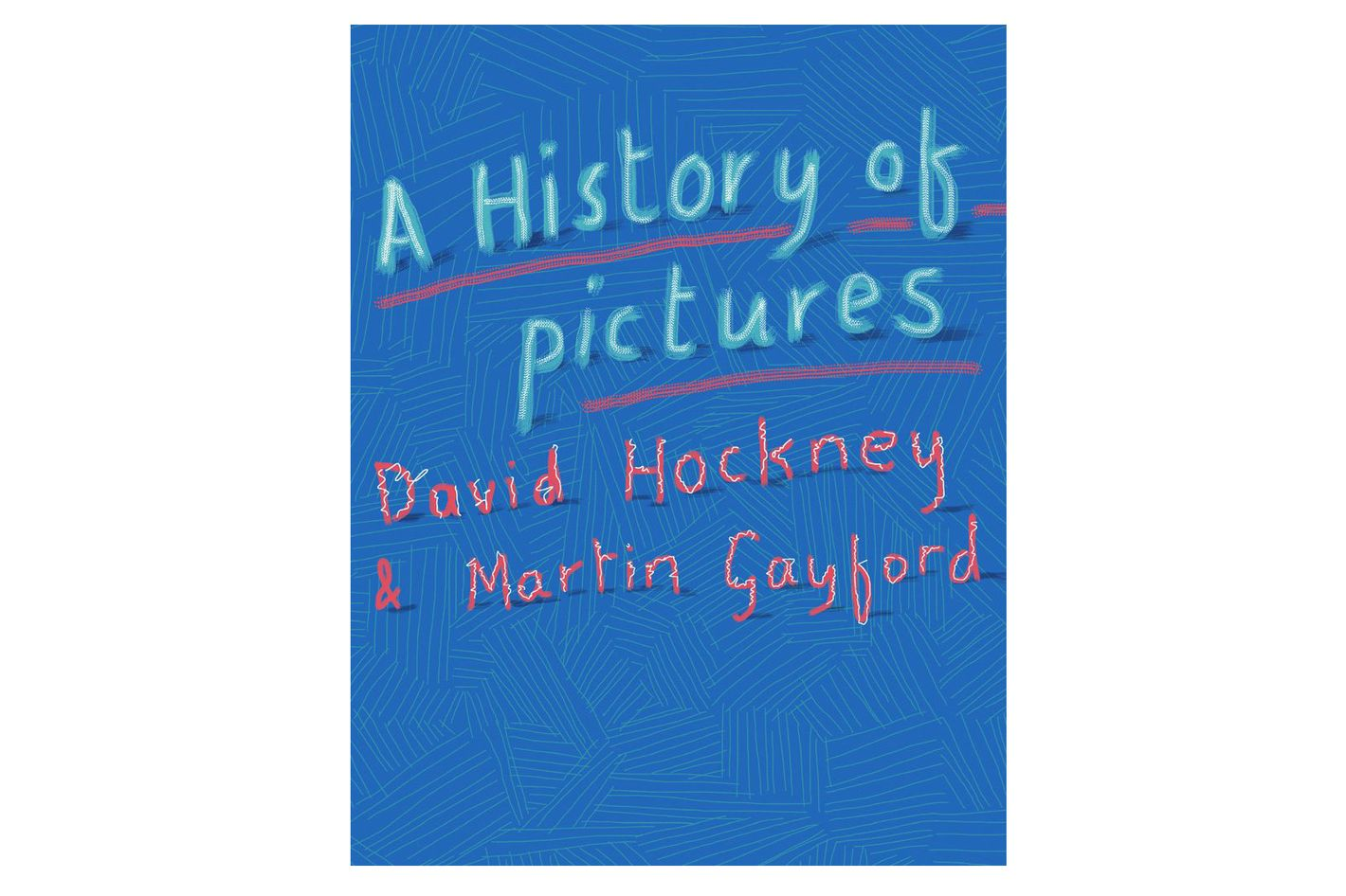 A History of Pictures, by David Hockney and Martin Gayford
