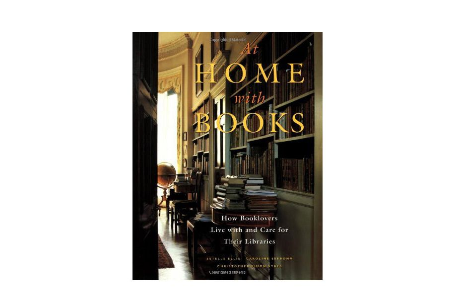 At Home With Books How Booklovers Live With And Care For Their Libraries By Estelle Ellis 1995