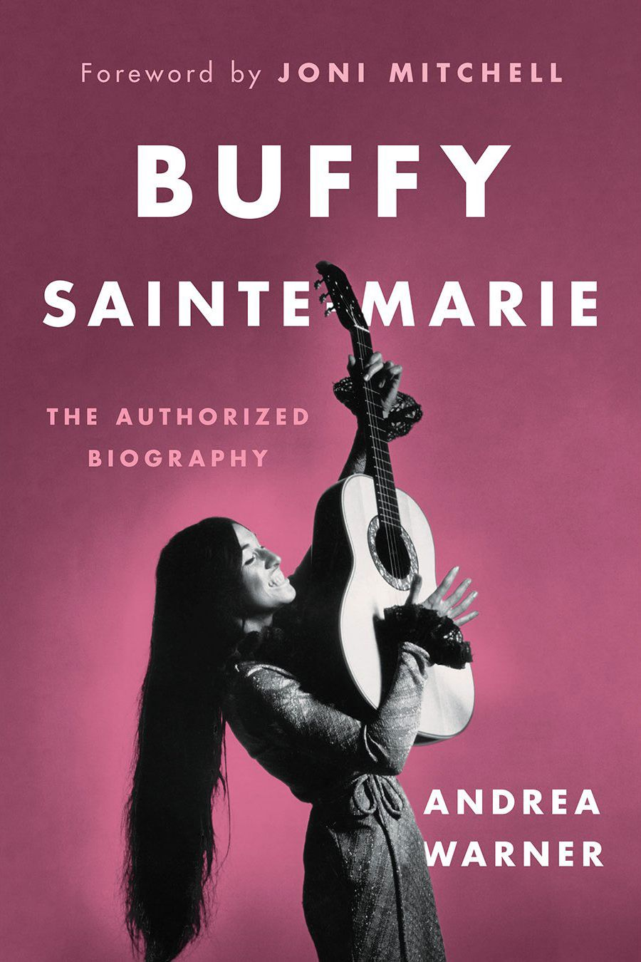 Buffy Sainte-Marie: The Authorized Biography, by Andrea Warner (Greystone Books, Sept. 25)